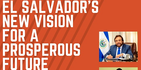 El Salvador's New Vision for a Prosperous Future: A Conversation with Vice President Félix Ulloa tickets