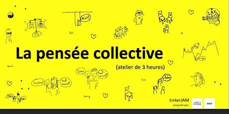 Workshop Pensée Collective billets