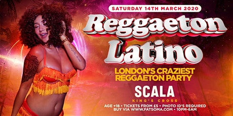 "REGGAETON LATINO ""LONDON'S CRAZIEST REGGAETON PARTY"" @ SCALA KINGS CROSS tickets"