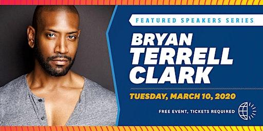 Bryan Terrell Clark // Featured Speakers Series