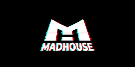 Next Generation presents: Madhouse - A Night Full of Madness