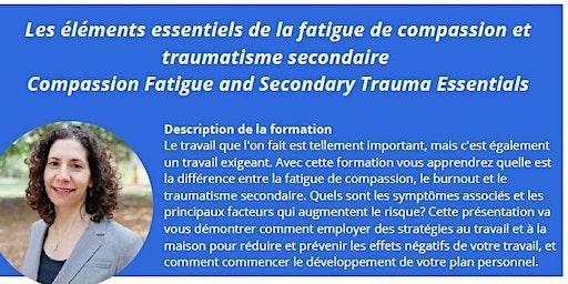Les éléments essentiels de la fatigue de compassion et traumatisme secondaire - Compassion Fatigue and Secondary Trauma Essentials