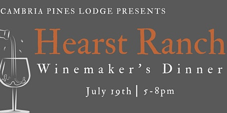 Hearst Ranch Winemaker Dinner tickets