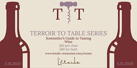 Terroir to Table Wine Education Series: Sommelier's Guide to Tasting tickets