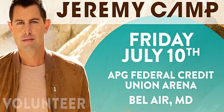 VOLUNTEER - Jeremy Camp - Bel Air, MD- 7/10/20 tickets