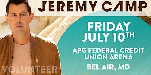VOLUNTEER - Jeremy Camp - Bel Air, MD- 7/10/20