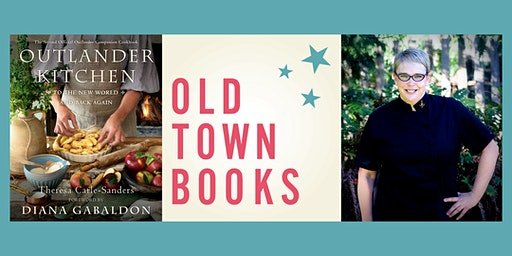 Old Town Books Cooks! Meet  Outlander Kitchen Author, Theresa Carle-Sanders