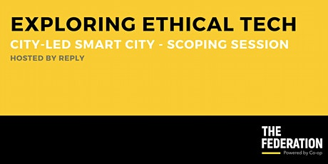 Exploring Ethical Tech | City-Led Smart City Scoping Session tickets