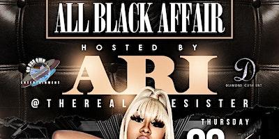 Black Affair Hosted By ARI