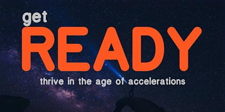getREADY: Thrive in the Age of Accelerations tickets