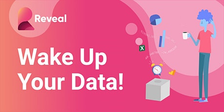 Reveal Roadshow - Wake Up Your Data! tickets