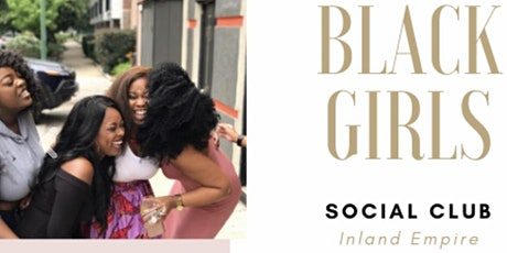 Mix and Mingle with Black Girls Social Club:IE (20s-40s) tickets