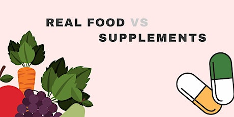 Real Food Vs Supplements  tickets