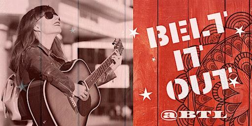 Belt It Our @BTL | Singer/Songwriter Competition