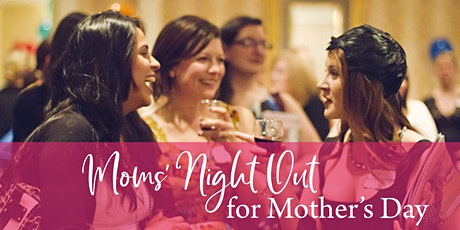Moms' Night Out for Mother's Day 2020 tickets