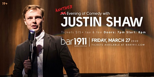 Another Evening of Comedy with Justin Shaw - March 27th, 2020