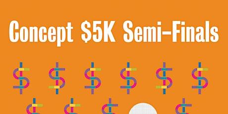 Concept $5K Semi-Finals: Night 2 tickets