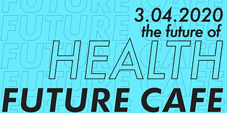 Future Café: Health tickets