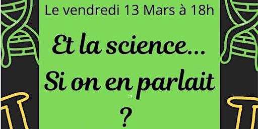 La sciences... et si on en parlait ?