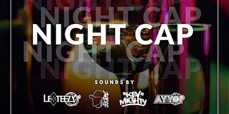 NIGHT CAP tickets