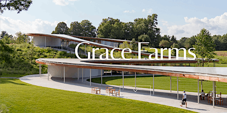 Excursion to Grace Farms, CT tickets