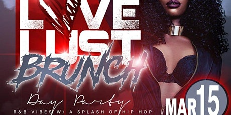 LOVE, LUST & BRUNCH DAY PARTY #ATasteOfNikki tickets