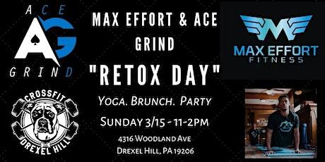 "Ace Grind x Max Effort ""RETOX"" Day tickets"