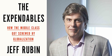 Jeff Rubin: How Globalization Screwed the Middle Class tickets