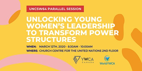 Unlocking Young Women's Leadership to Transform Power Structures - UNCSW tickets