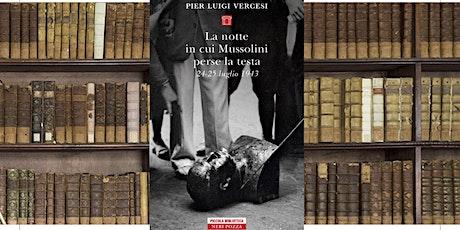 """Presentazione del libro """"La notte in cui Mussolini perse la testa"""" biglietti"""