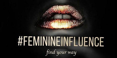 Feminine Influence: Cultivating Authentic Self-Expression Tickets