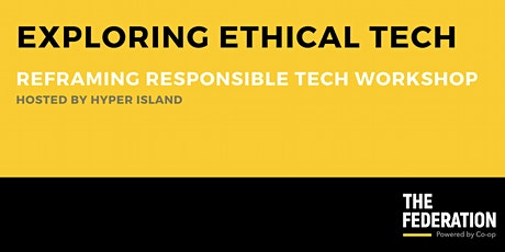 Exploring Ethical Tech | Reframing Responsibility Tool Prototyping tickets