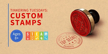 Tinkering Tuesdays: Custom Stamps tickets