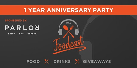 OKC Foodcast 1 Year Anniversary Party tickets