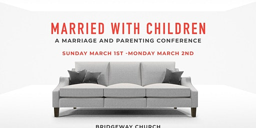 Married With Children - Marriage and Parenting Conference