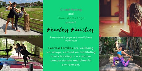 Fearless Families - Parent/Child Mindfulness Workshops tickets