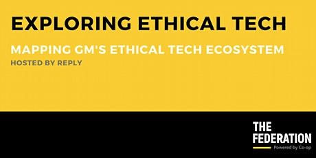 Exploring Ethical Tech | Mapping the GM Responsible Tech Ecosystem tickets
