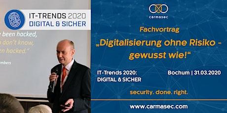 """FACHVORTRAG: """"Digitalisierung ohne Risiko - gewusst wie!"""" auf der """"IT-Trends 2020: DIGITAL & SICHER"""" Tickets"""