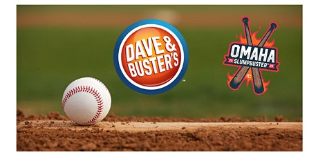 Dave & Buster's Omaha, NE - SlumpBuster Bat Signing Party - June 12th, 2020 tickets