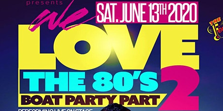 We Love The 80's Boat Party With Live Performance By TKA tickets