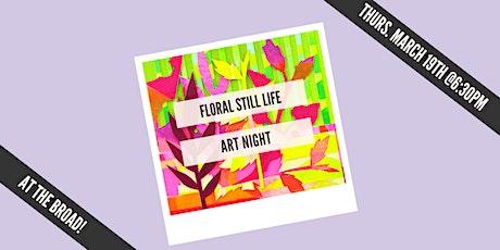 Floral Still Life: Art Night tickets