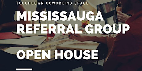 Mississauga Referral Group OPEN HOUSE billets