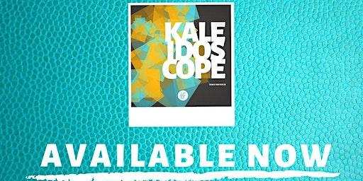 Kaleidoscope Album Release Party