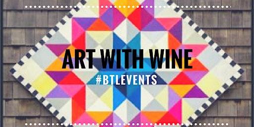 Art with Wine @BTL | Barn Quilts