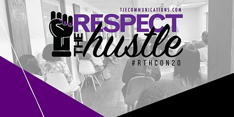 Respect the Hustle Conference 2020: Manifest Your Vision tickets