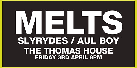 MELTS // The Thomas House tickets