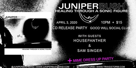 Juniper Bush CD Release Party w/ Sam Singer & Housepanther tickets