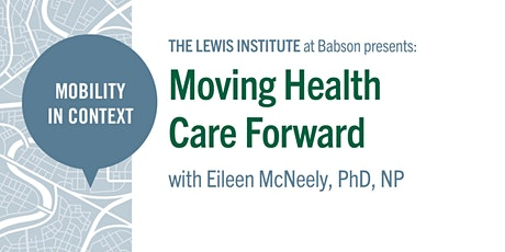 Mobility in Context: Moving Health Care Forward tickets