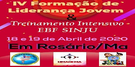 IV FORMAÇÃO LIDERANÇA JOVEM  & TREINAMENTO INTENSIVO EBF SINJU - ROSÁRIO/MA ingressos