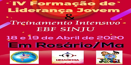IV FORMAÇÃO LIDERANÇA JOVEM  & TREINAMENTO INTENSIVO EBF SINJU - ROSÁRIO/MA